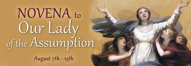 Novena to Our Lady of the Assumption - August 7th to the 15th