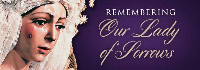 Header-Remembering Our Lady of Sorrows