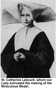 St. Catherine Labouré, whom Our Lady entrusted the making of the Miraculous Medal.