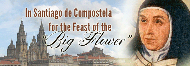 "In Santiago de Compostela for the Feast of the ""Big Flower"""