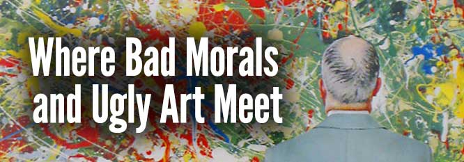 Where bad morals and ugly art meet