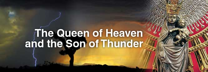 The Queen of Heaven and the Son of Thunder header image