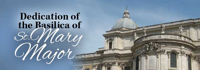 Header - Dedication of the Basilica of St Mary Major