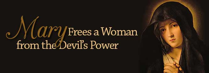 Header-Mary Frees a Woman From the Devil's Power
