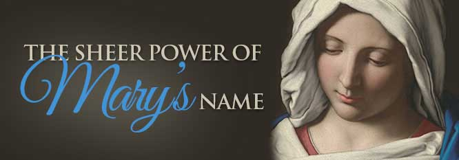 Header-The Sheer Power of Mary's Name