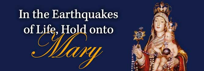 Header-In the Earthquakes of Life, Hold onto Mary