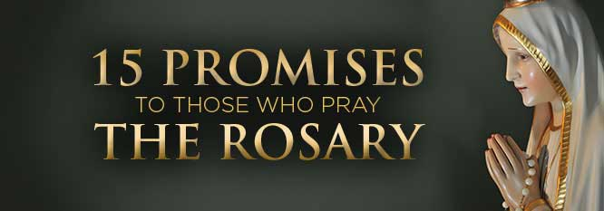 15 Promises to those who pray the Rosary Header