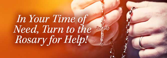 Header - In your time of need, turn to the Rosary for help