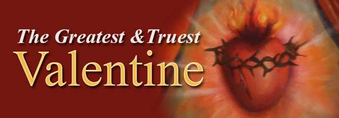 Header - The Greatest and Truest Valentine