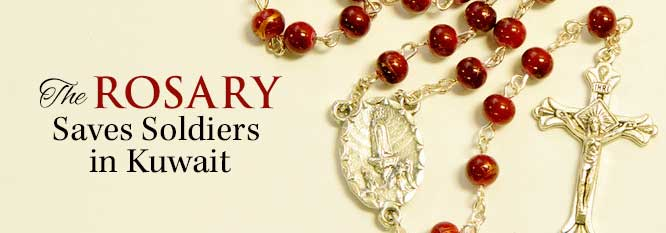 The Rosary saves soldiers in Kuwait Header