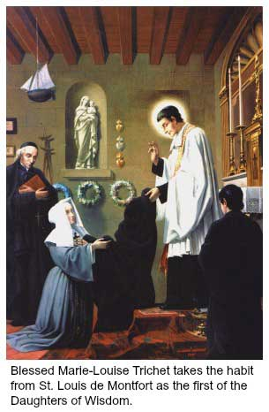 Blessed Marie-Louis Trichet takes the habit from St. Louis de Montfort as the first of the Daughters of Wisdom