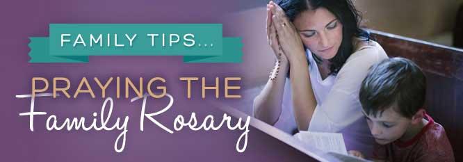 Header - Family Tip 9 - Praying the Family Rosary