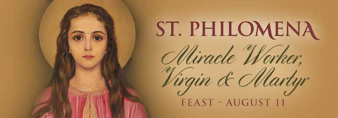 St. Philomena Miracle worker, Virgin & Martyr Feast August 11th
