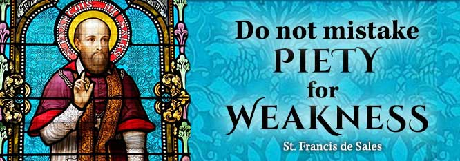 Header - Do not mistake piety for weakness