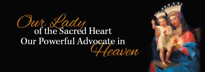 Our Lady of the Sacred Heart, Our Powerful Advocate in Heaven