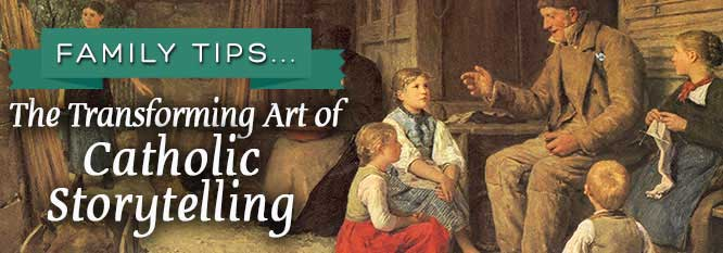 Header - Family Tip 13 - Catholic Storytelling