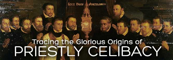 Header-Tracing the Glorious Origins of Priestly Celibacy