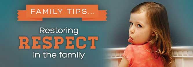 Family Tip 14 - Restoring Respect in the Family