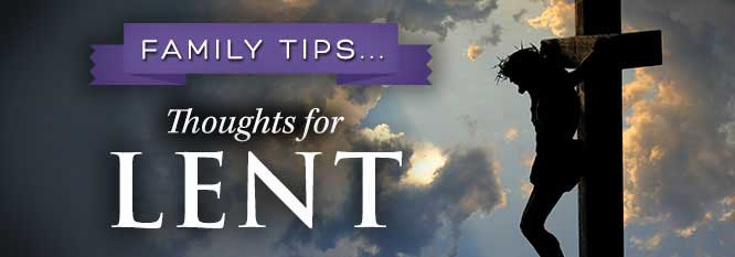 Header - Family Tip 15 - Thoughts for Lent