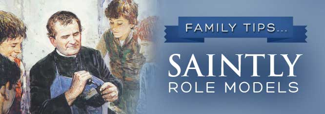 Header - Family Tip 16 - Saintly Role Models