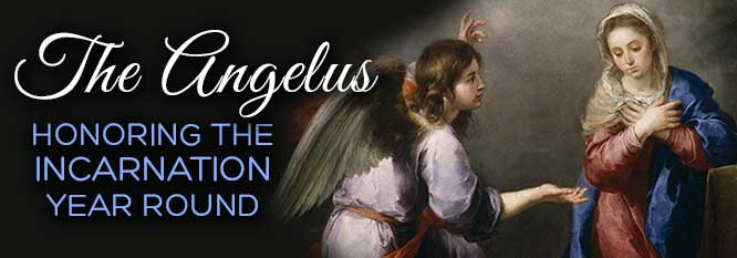Header - The Angelus, Honoring the Incarnation Year Round