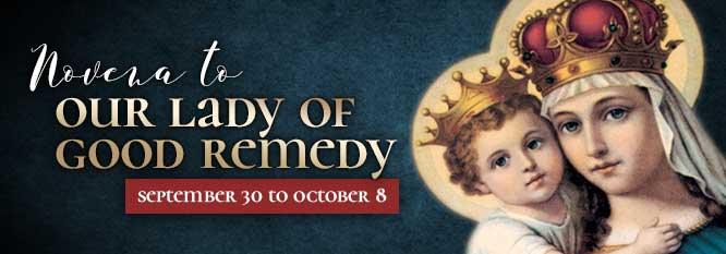 Novena to Our Lady of Good Remedy, September 30th to October 8th