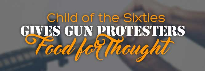 Header-Child of the Sixties gives gun protesters food for thought