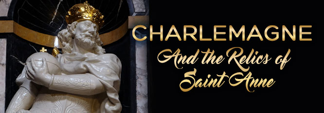 Header-Charlemagne and the Relics of St Anne