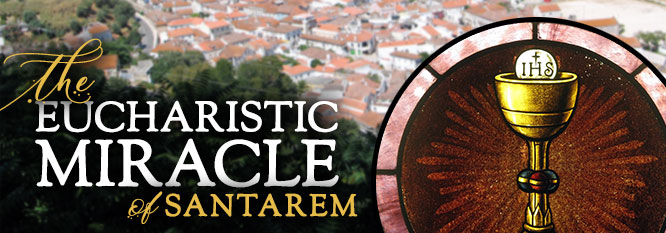 The Eucharistic Miracle of Santarem