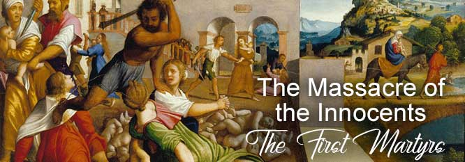 The Massacre of the Innocents - The First Martyrs