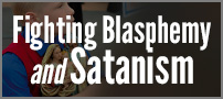 Fighting Blasphemy and Satanism - Video Category