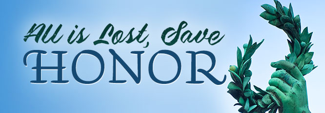 Header - All is lost, Save Honor
