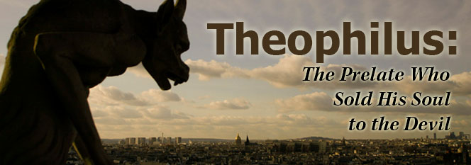 Theophilus: The Prelate who sold his Soul to the Devil Header