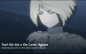 Yuri On Ice In Regards to Love: Agape Full Song
