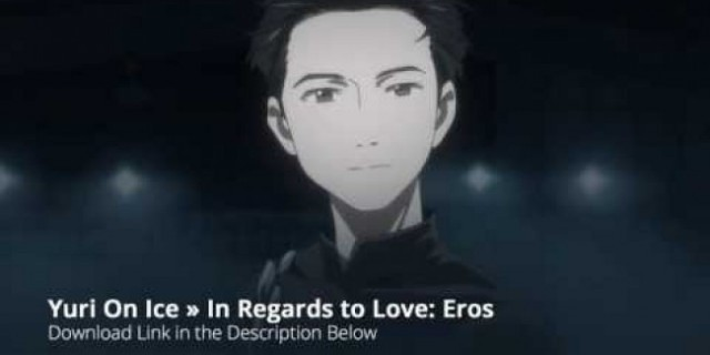 Yuri On Ice In Regards to Love: Eros Full Song