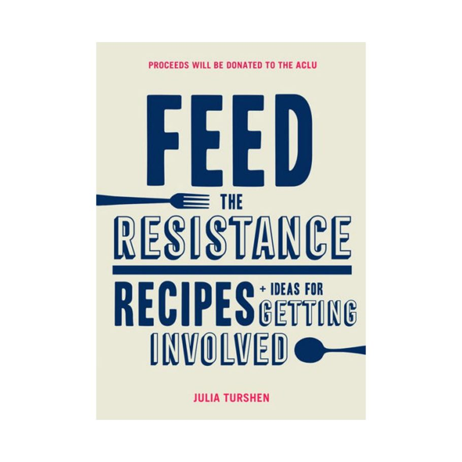 Feed the Resistance by Julia Turshen