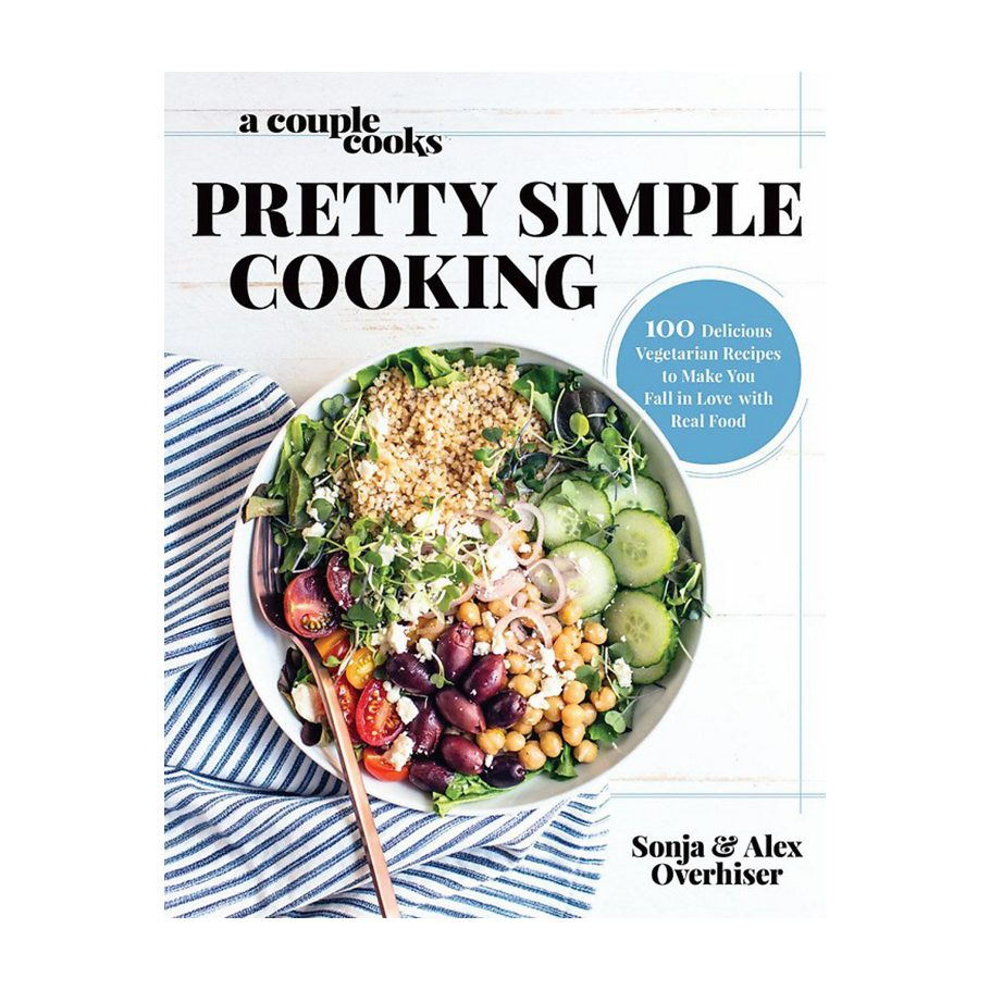 Pretty Simple Cooking by Sonja and Alex Overhiser