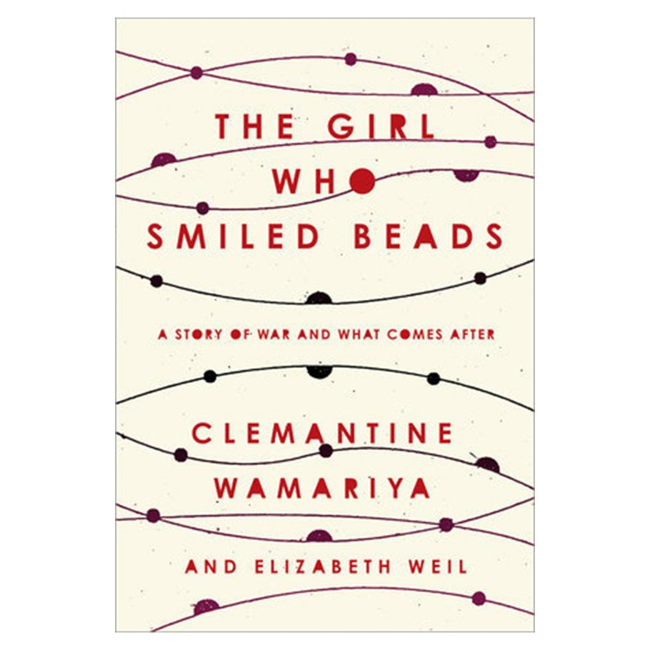 The Girl Who Smiled Beads by Clementine Wamariya