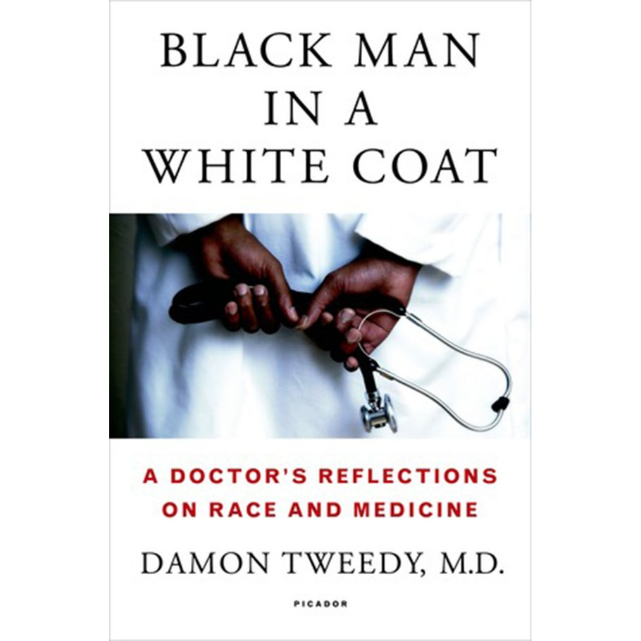 Black Man in a White Coat by Damon Tweedy