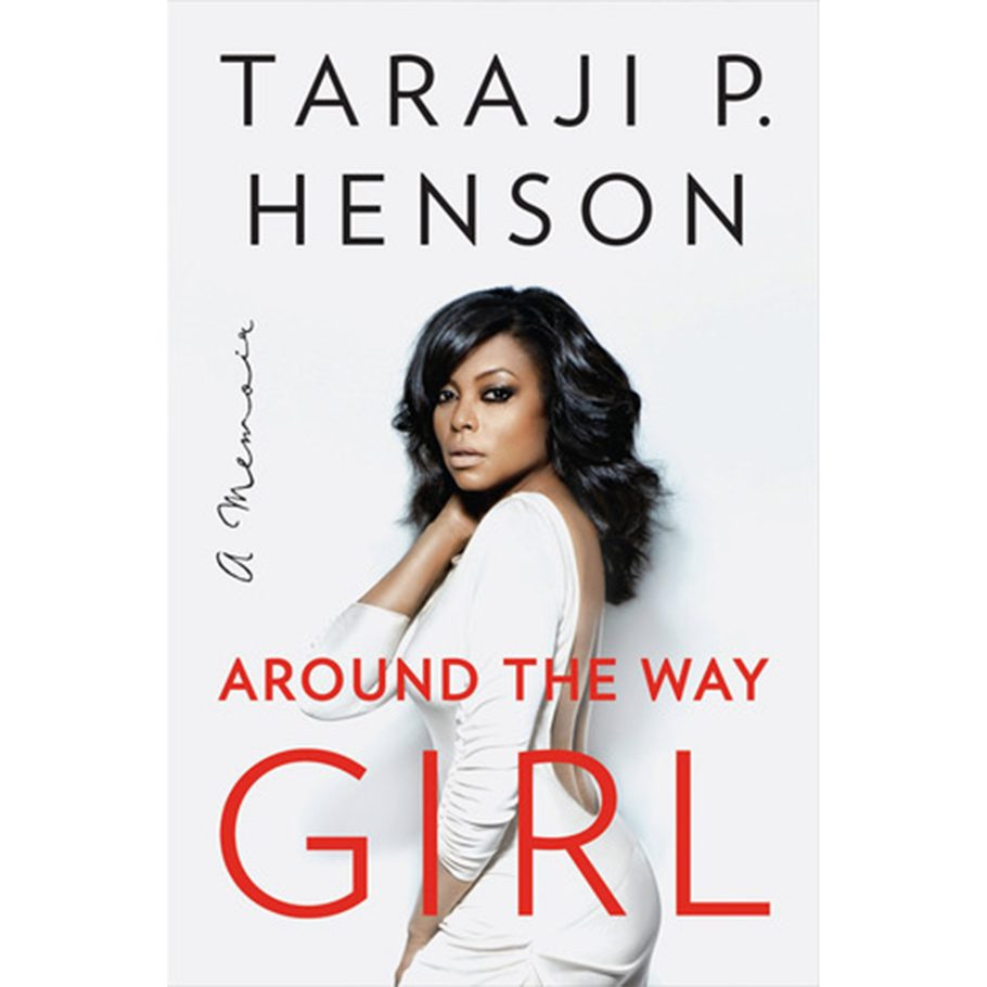 Around the Way Girl by Taraji P. Henson