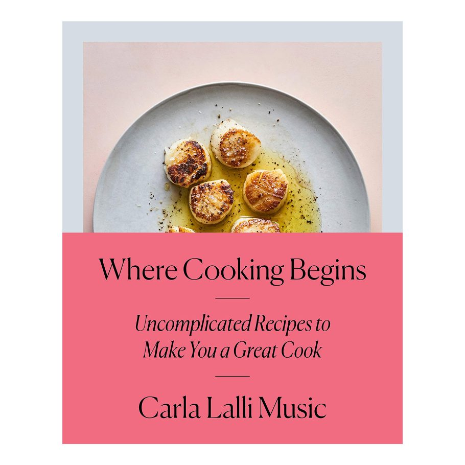 Where Cooking Begins by Carla Lalli Music