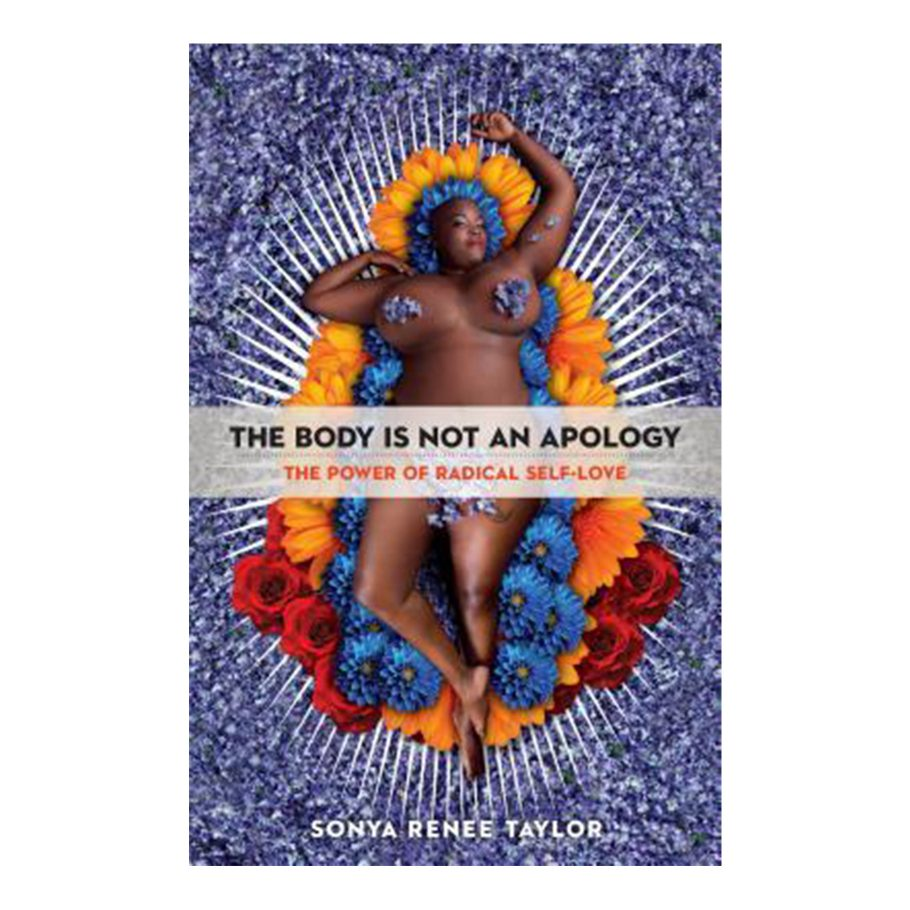 The Body Is Not an Apology by Sonja Renee Taylor