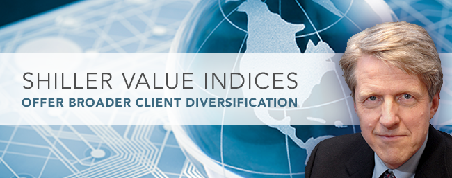 Shiller Value Indices Offer Broader Client Diversification