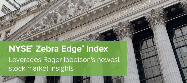 The NYSE Zebra Edge Index | Leverages Roger Ibbotson's newest stock market insights