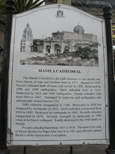 Manila Cathedral - amazing story, rebuilt 8 times due to being destroyed by earthquake 7 times, burnt down once, destroyed in WWII, and numerous other times by tyohoons etc