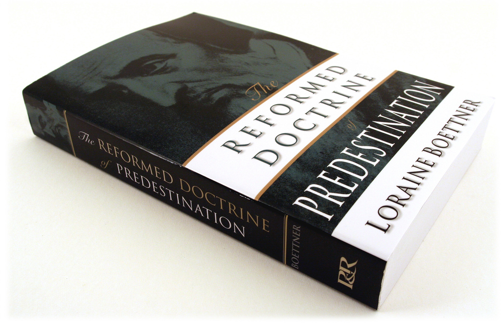 The Reformed Doctrine of Predestination – by Loraine Boettner