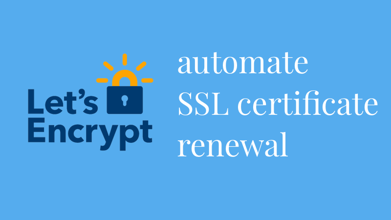 Let's Encrypt SSL certificates renewal automation main picture