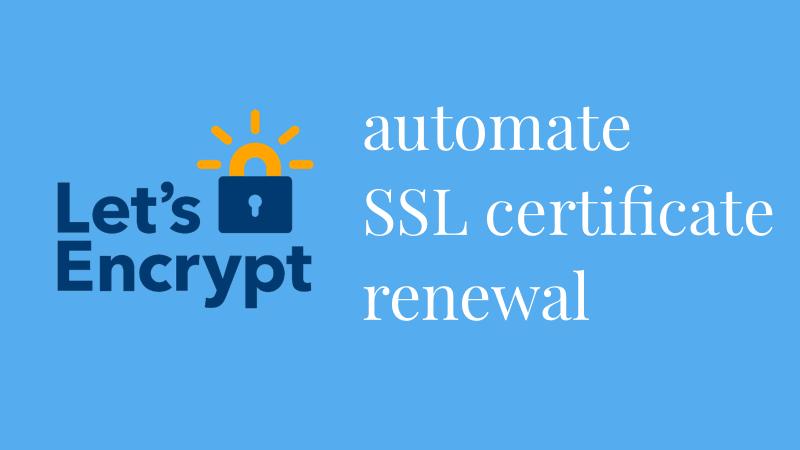 Let's Encrypt SSL certificates renewal automation main picture