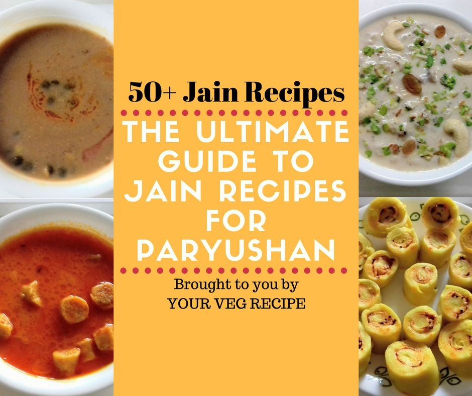 The ultimate guide to jain recipes for paryushan your veg recipe forumfinder Images