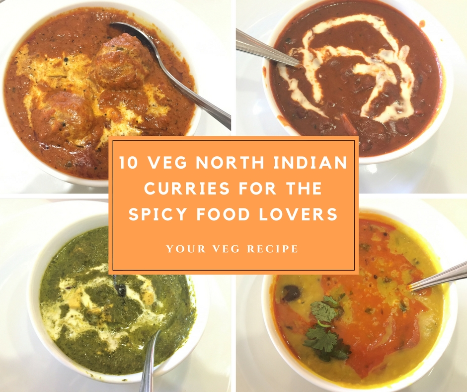 10 Veg North Indian Curries for the Spicy Food Lovers | Your Veg Recipe
